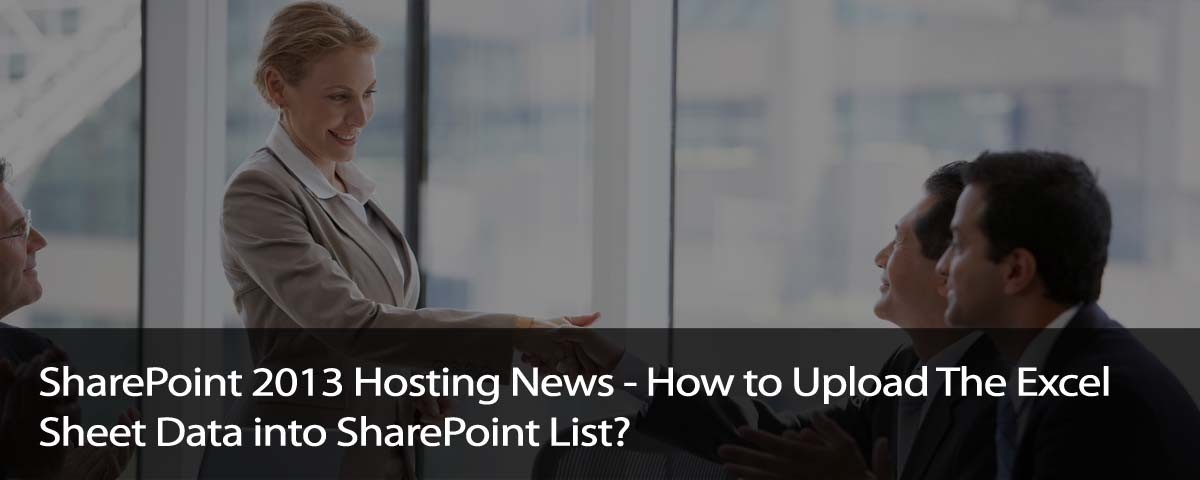 How to Upload The Excel Sheet Data into SharePoint List