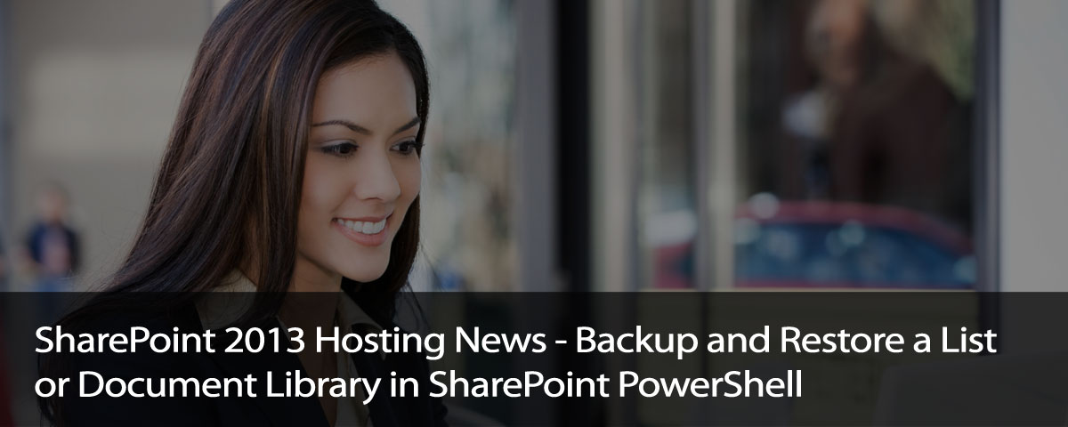 SharePoint 2013 Hosting: Backup and Restore a List or
